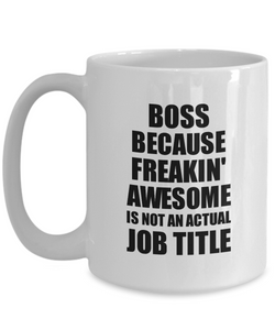 Boss Mug Freaking Awesome Funny Gift Idea for Coworker Employee Office Gag Job Title Joke Tea Cup-Coffee Mug