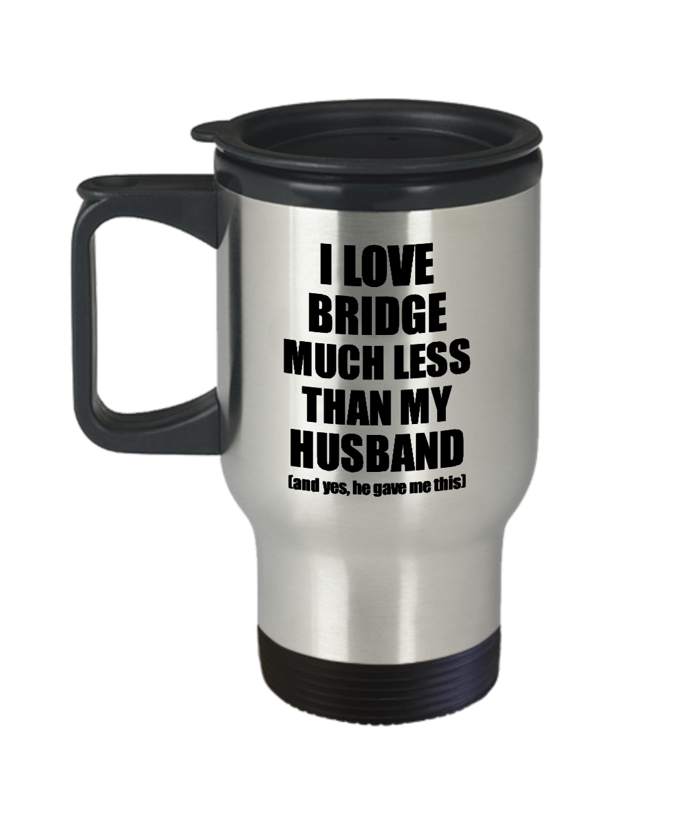 Bridge Wife Travel Mug Funny Valentine Gift Idea For My Spouse From Husband I Love Coffee Tea 14 oz Insulated Lid Commuter-Travel Mug