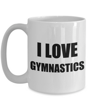 Load image into Gallery viewer, I Love Gymnastics Mug Funny Gift Idea Novelty Gag Coffee Tea Cup-Coffee Mug