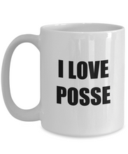 Load image into Gallery viewer, I Love Posse Mug Funny Gift Idea Novelty Gag Coffee Tea Cup-[style]