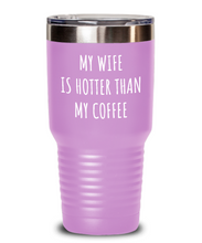 Load image into Gallery viewer, Husband Tumbler Funny Gift for Hubby My Wife Is Hotter Than My Coffee Sexy Anniversary Birthday Present Idea Insulated Cup With Lid-Tumbler