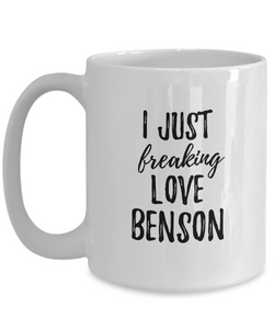 I Just Freaking Love Benson Mug Funny Gift Idea For Custom Name Coffee Tea Cup-Coffee Mug