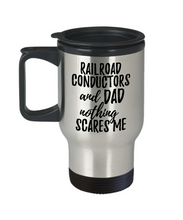 Load image into Gallery viewer, Funny Railroad Conductors Dad Travel Mug Gift Idea for Father Gag Joke Nothing Scares Me Coffee Tea Insulated Lid Commuter 14 oz Stainless Steel-Travel Mug