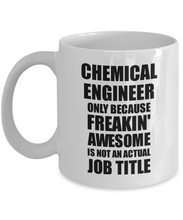Load image into Gallery viewer, Chemical Engineer Mug Freaking Awesome Funny Gift Idea for Coworker Employee Office Gag Job Title Joke Tea Cup-Coffee Mug