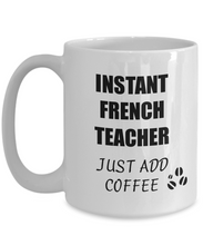 Load image into Gallery viewer, French Teacher Mug Instant Just Add Coffee Funny Gift Idea for Corworker Present Workplace Joke Office Tea Cup-Coffee Mug
