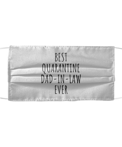 Best Quarantine Dad-in-Law Ever Face Mask Funny Pandemic Gift Quarantine Gag Reusable Washable Made In USA-Mask