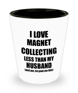 Magnet Collecting Wife Shot Glass Funny Valentine Gift Idea For My Spouse From Husband I Love Liquor Lover Alcohol 1.5 oz Shotglass-Shot Glass