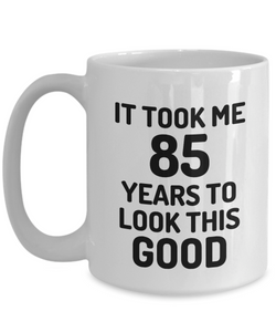 85th Birthday Mug 85 Year Old Anniversary Bday Funny Gift Idea for Novelty Gag Coffee Tea Cup-[style]