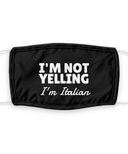 Load image into Gallery viewer, Im Not Yelling Im Italian Face Mask Funny Italia Pride Gift for Women Men Pun Mouth Nose Cover Gag Reusable Washable-Mask