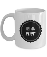 Load image into Gallery viewer, Funny Mom Gifts - Best Mom Ever - Birthday Gift for Mom from Daughter or Son - Gift Coffee Mug Tea Cup White-Coffee Mug