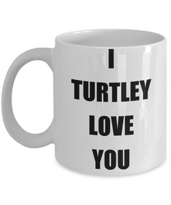 I Turtley Love You Mug Funny Gift Idea Novelty Gag Coffee Tea Cup-Coffee Mug