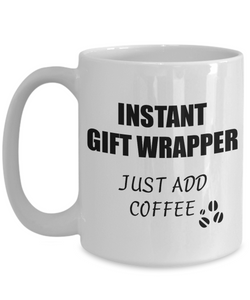 Gift Wrapper Mug Instant Just Add Coffee Funny Gift Idea for Corworker Present Workplace Joke Office Tea Cup-Coffee Mug