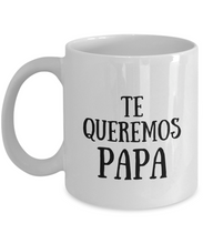 Load image into Gallery viewer, Te Queremos Papa Mug In Spanish Funny Gift Idea for Novelty Gag Coffee Tea Cup-[style]