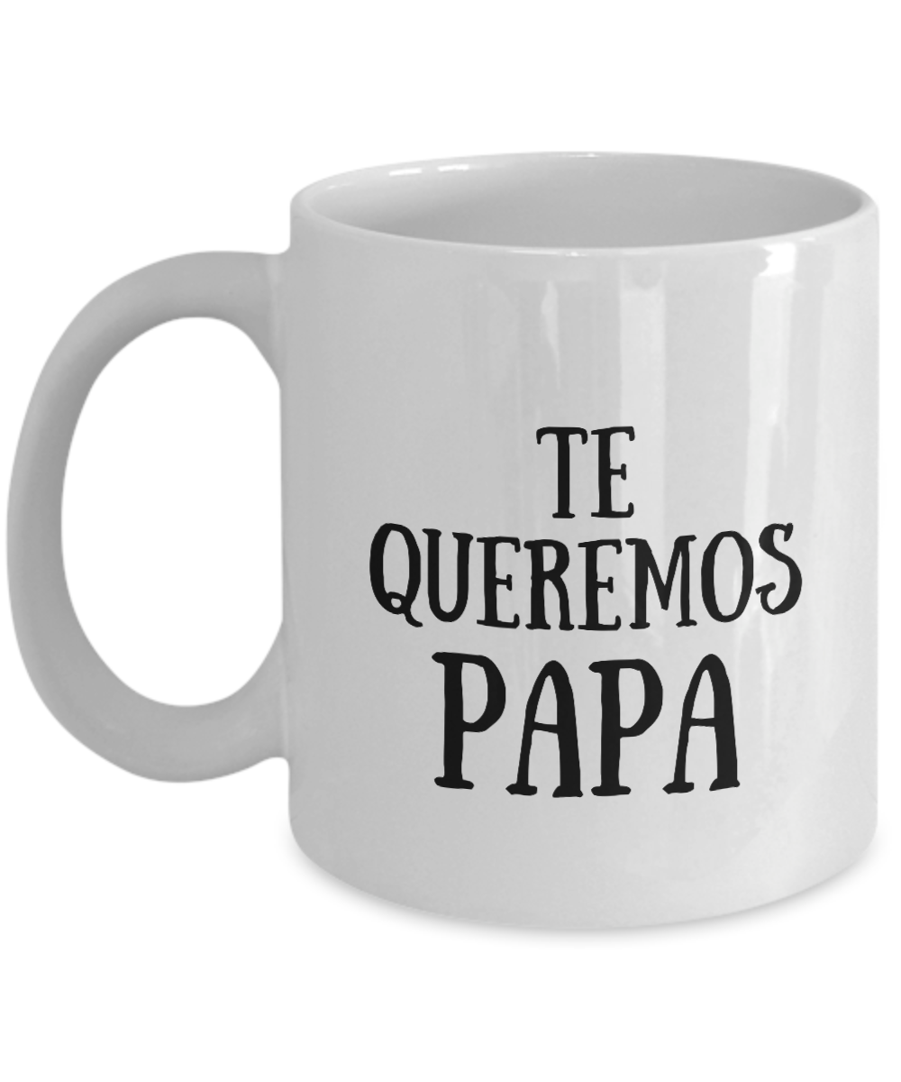 Te Queremos Papa Mug In Spanish Funny Gift Idea for Novelty Gag Coffee Tea Cup-[style]