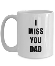 Load image into Gallery viewer, Miss You Dad Mug I From Daughter Son Funny Gift Idea for Novelty Gag Coffee Tea Cup-Coffee Mug