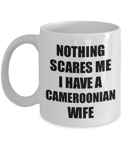 Cameroonian Wife Mug Funny Valentine Gift For Husband My Hubby Him Cameroon Wifey Gag Nothing Scares Me Coffee Tea Cup-Coffee Mug