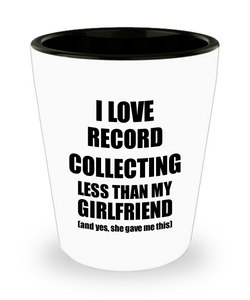 Record Collecting Boyfriend Shot Glass Funny Valentine Gift Idea For My Bf From Girlfriend I Love Liquor Lover Alcohol 1.5 oz Shotglass-Shot Glass