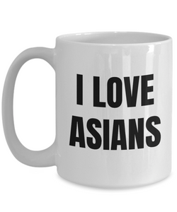 I Love Asians Mug Funny Gift Idea Novelty Gag Coffee Tea Cup-Coffee Mug