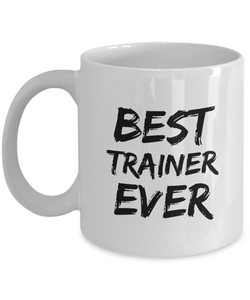 Trainer Mug Sport Coach Best Ever Funny Gift for Coworkers Novelty Gag Coffee Tea Cup-Coffee Mug