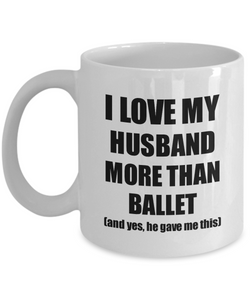 Ballet Wife Mug Funny Valentine Gift Idea For My Spouse Lover From Husband Coffee Tea Cup-Coffee Mug
