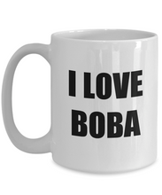 Load image into Gallery viewer, I Love Boba Mug Funny Gift Idea Novelty Gag Coffee Tea Cup-Coffee Mug