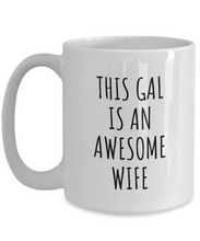 Load image into Gallery viewer, Wife Mug Funny Gift for This Gal Is An Awesome Wife Valentine Gift Idea Anniversary Present Birthday Coffee Tea Cup-Coffee Mug
