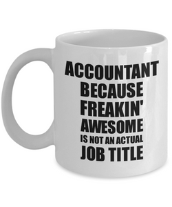 Accountant Mug Freaking Awesome Funny Gift Idea for Coworker Employee Office Gag Job Title Joke Coffee Tea Cup-Coffee Mug