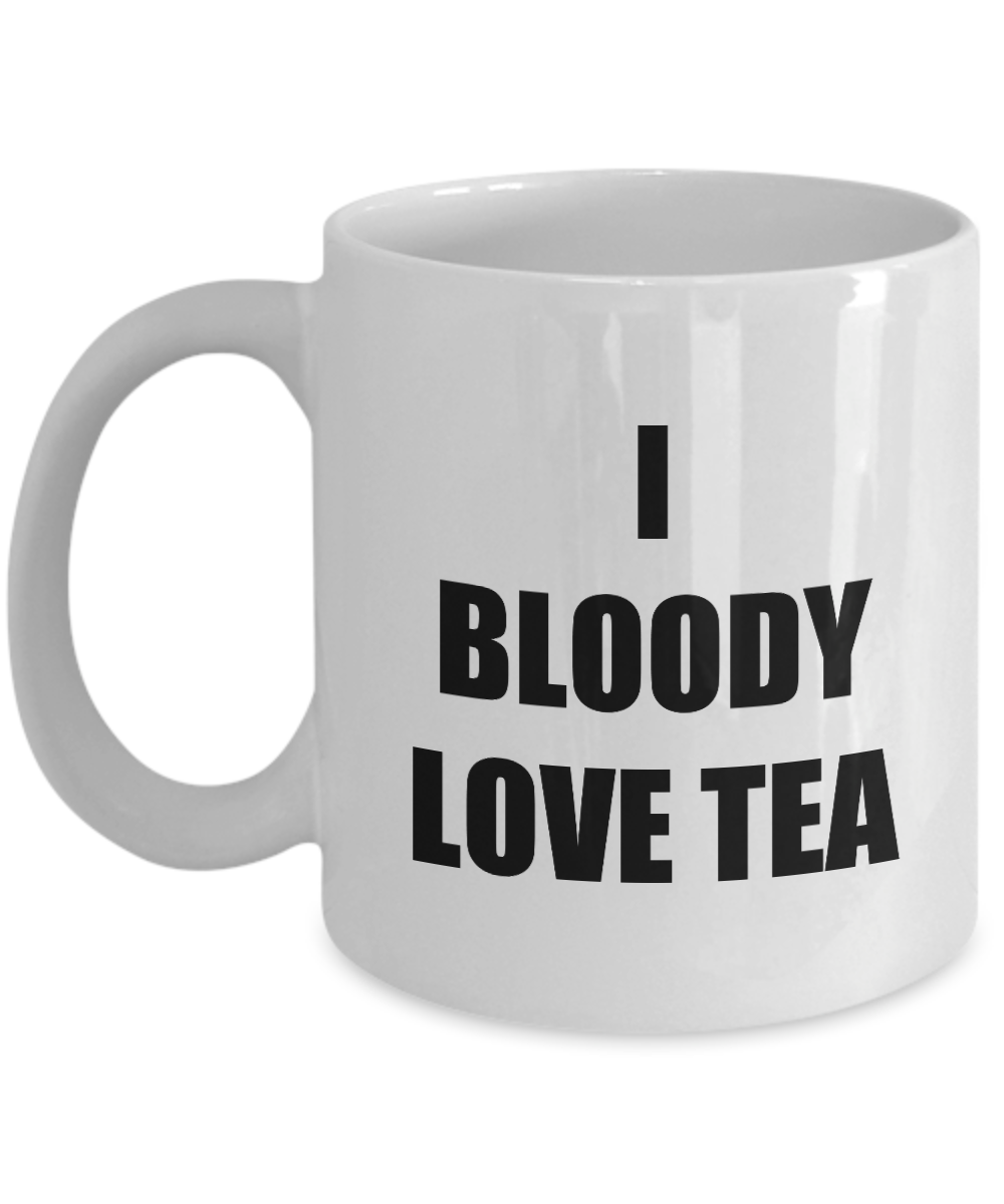 I Bloody Love Tea Mug Funny Gift Idea Novelty Gag Coffee Tea Cup-Coffee Mug