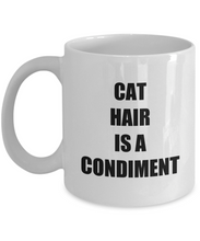 Load image into Gallery viewer, Cat Hair Is A Condiment Mug Funny Gift Idea for Novelty Gag Coffee Tea Cup-[style]