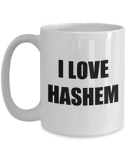 Load image into Gallery viewer, I Love Hashem Mug Funny Gift Idea Novelty Gag Coffee Tea Cup-[style]