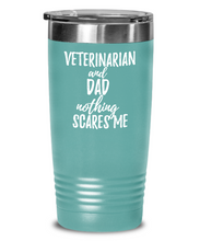 Load image into Gallery viewer, Funny Veterinarian Dad Tumbler Gift Idea for Father Gag Joke Nothing Scares Me Coffee Tea Insulated Cup With Lid-Tumbler