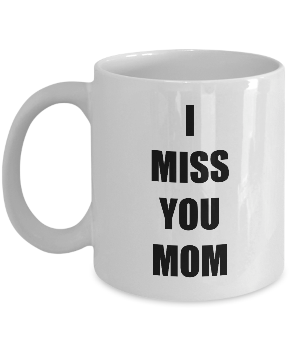 Miss You Mom Mug I From Daughter Son Funny Gift Idea for Novelty Gag Coffee Tea Cup-Coffee Mug