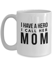 Load image into Gallery viewer, I have a hero Mom Mug-Coffee Mug