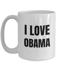 Load image into Gallery viewer, I Love Obama Mug Funny Gift Idea Novelty Gag Coffee Tea Cup-Coffee Mug