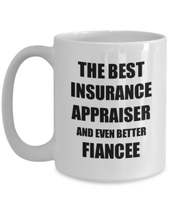Insurance Appraiser Fiancee Mug Funny Gift Idea for Her Betrothed Gag Inspiring Joke The Best And Even Better Coffee Tea Cup-Coffee Mug
