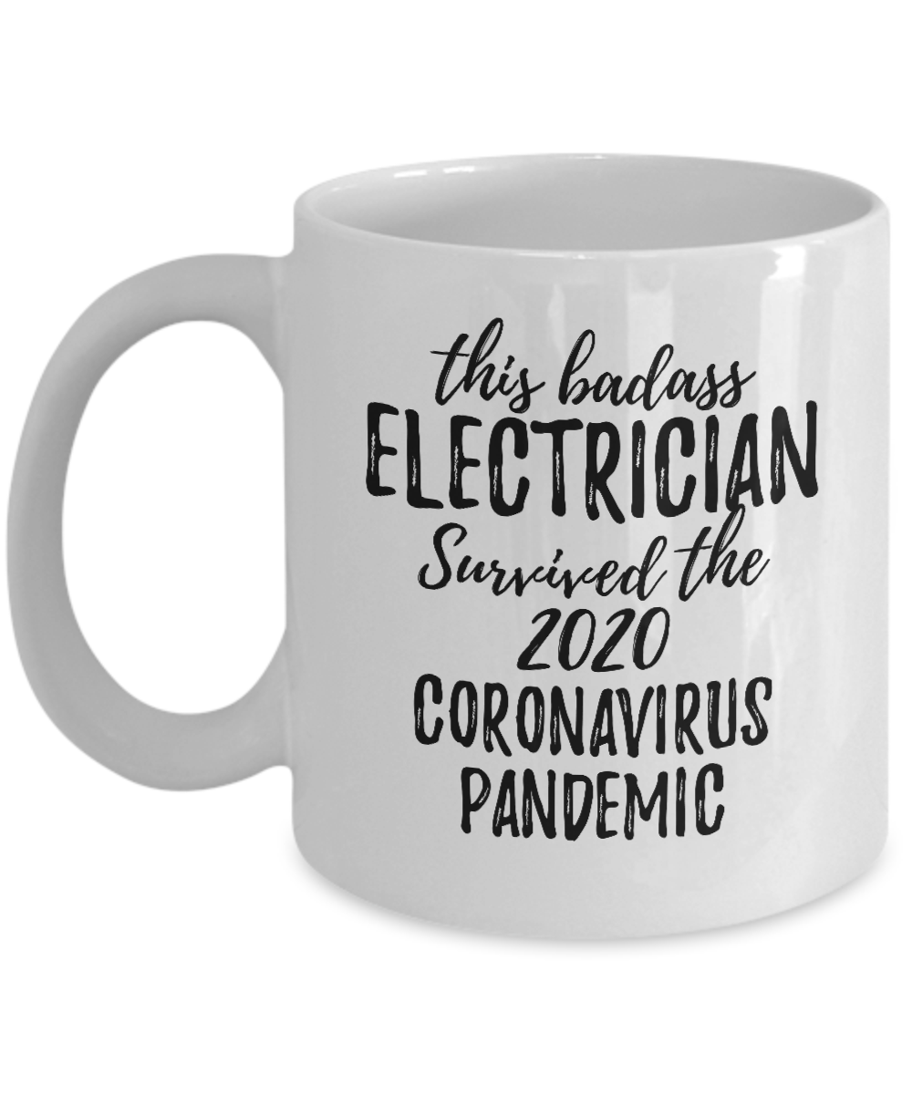 This Badass Electrician Survived The 2020 Pandemic Mug Funny Coworker Gift Epidemic Worker Gag Coffee Tea Cup-Coffee Mug