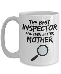 Inspector Mom Mug - Best Inspector Mother Ever - Funny Gift for Inspector Mama-Coffee Mug