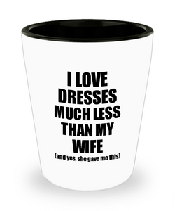 Dresses Husband Shot Glass Funny Valentine Gift Idea For My Hubby From Wife I Love Liquor Lover Alcohol 1.5 oz Shotglass-Shot Glass