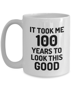 100th Birthday Mug 100 Year Old Anniversary Bday Funny Gift Idea for Novelty Gag Coffee Tea Cup-[style]