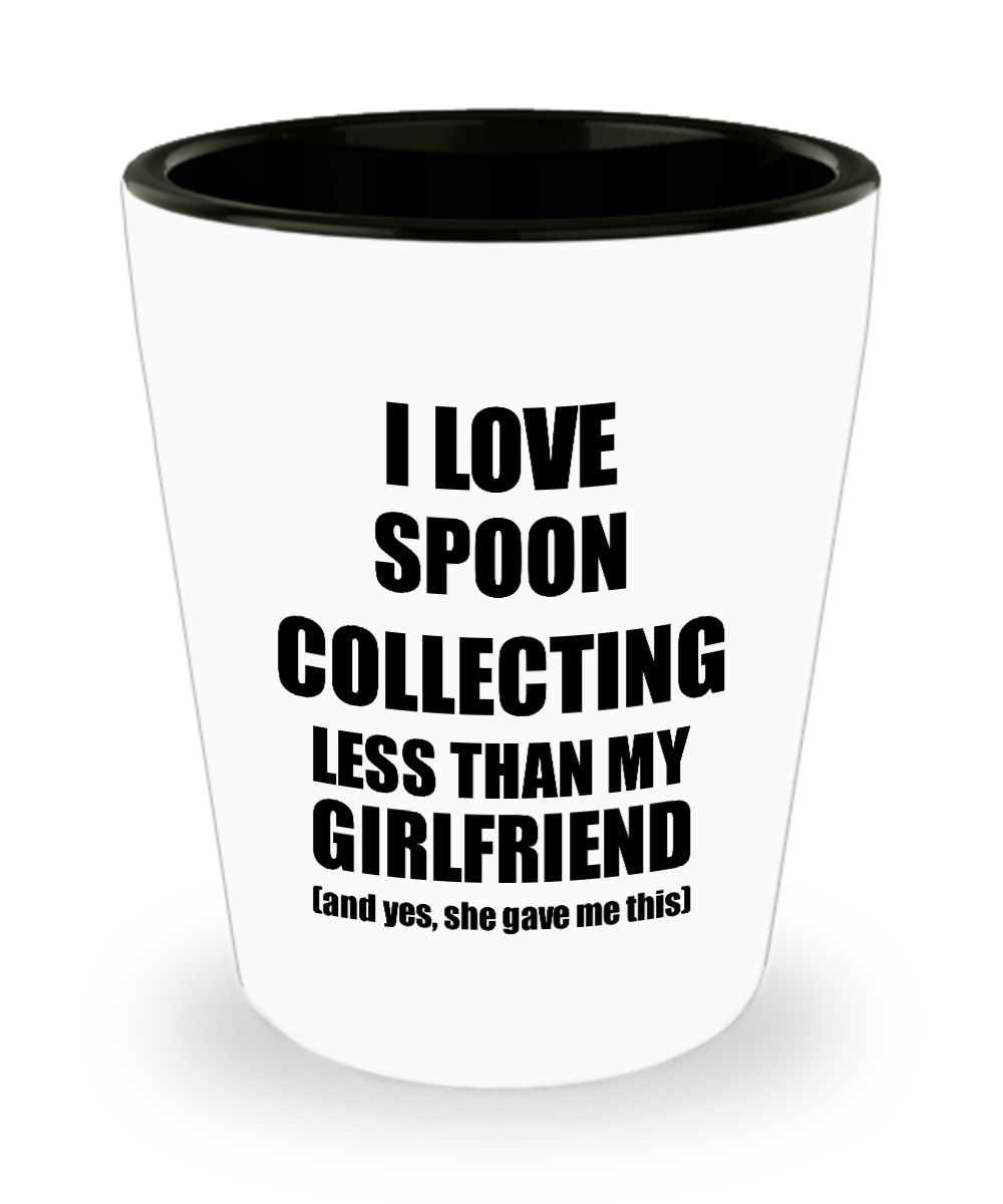 Spoon Collecting Boyfriend Shot Glass Funny Valentine Gift Idea For My Bf From Girlfriend I Love Liquor Lover Alcohol 1.5 oz Shotglass-Shot Glass
