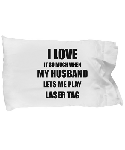 Laser Tag Pillowcase Funny Gift Idea For Wife I Love It When My Husband Lets Me Novelty Gag Sport Lover Joke Pillow Cover Case Set Standard Size 20x30