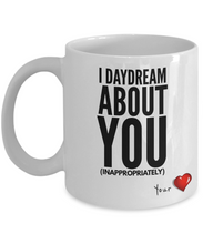 Load image into Gallery viewer, I DayDream About You-Coffee Mug