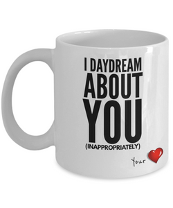 I DayDream About You-Coffee Mug