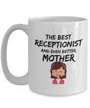Load image into Gallery viewer, Receptionist Mom Mug Best Mother Funny Gift for Mama Novelty Gag Coffee Tea Cup-Coffee Mug