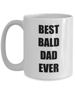 Bald Dad Mug Best Ever Funny Gift Idea for Novelty Gag Coffee Tea Cup-Coffee Mug