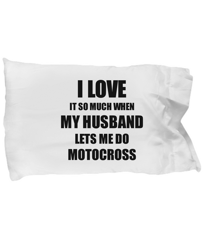 Motocross Pillowcase Funny Gift Idea For Wife I Love It When My Husband Lets Me Novelty Gag Sport Lover Joke Pillow Cover Case Set Standard Size 20x30