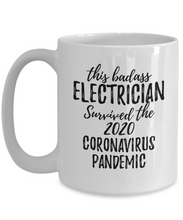 Load image into Gallery viewer, This Badass Electrician Survived The 2020 Pandemic Mug Funny Coworker Gift Epidemic Worker Gag Coffee Tea Cup-Coffee Mug