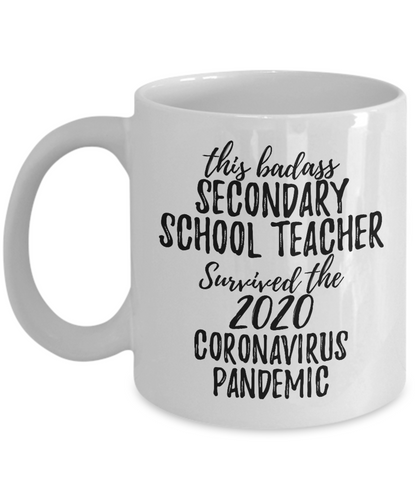 This Badass Secondary School Teacher Survived The 2020 Pandemic Mug Funny Coworker Gift Epidemic Worker Gag Coffee Tea Cup-Coffee Mug