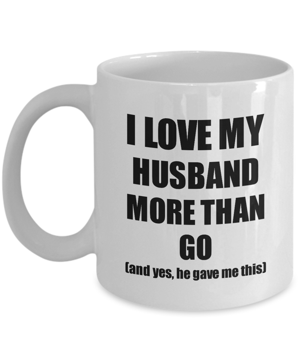 Go Wife Mug Funny Valentine Gift Idea For My Spouse Lover From Husband Coffee Tea Cup-Coffee Mug