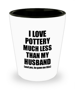 Pottery Wife Shot Glass Funny Valentine Gift Idea For My Spouse From Husband I Love Liquor Lover Alcohol 1.5 oz Shotglass-Shot Glass